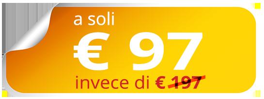 a soli € 97 invece di € 197